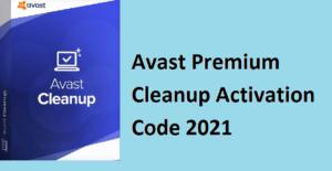 Avast Premium Cleanup Activation Code 2021